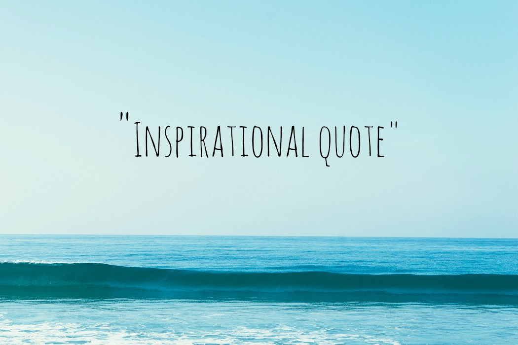 What Posting Inspirational Quotes Really Says About You Justmytypemag